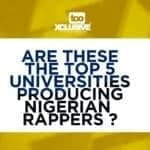 Are These The Top 5 Universities Producing Nigerian Rappers?