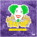 "[Song] illwill – ""Pay UP"""