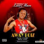 """[Video & Audio] Prince Lawman – """"Away Boiz"""""""