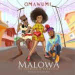 "[Lyrics] Omawumi – ""Malowa"" ft. Slimcase DJ Spinall"