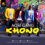 "[Video+Audio] AQM Gang – ""Khono"""