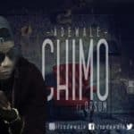 "[Song] Adewale – ""Chimo"" f. Orsum ( @itsadewale1 )"