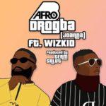 [Lyrics] Afro B x Wizkid – Drogba (Joanna)