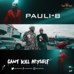 "[Video] Pauli-B – ""Can't Kill Myself"""