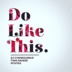 "[Song] DJ Consequence – ""Do Like This"" ft. Tiwa Savage & Mystro"