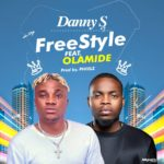 """[Song] Danny S – """"Freestyle"""" ft. Olamide"""