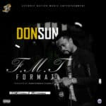 "[Song] Donsun – ""F.M.T (Format)"" (Prod Spontaneous Classic)"