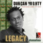 THROWBACK Duncan Mighty 8211 8220Portharcourt 1st Son8221