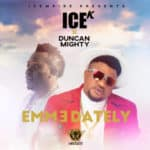 "[Song] Ice K – ""Emmedately"" ft. Duncan Mighty"