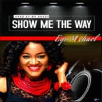 """[Song] Ego Michael – """"Show Me The Way"""" 