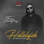 "[Song] Tim Godfrey – ""Hallelujah"" (Prod. By SMJ)"