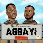 "[Song] Haja Black – ""Agbayi"" ft. Slimcase (Prod. By Cracker)"