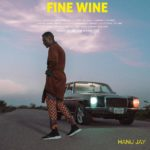[Video] Hanu Jay – Fine Wine