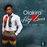U & I Music Presents: Olakira – Hey Lover + Flirty Signal