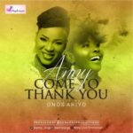 "[Song] Anny – ""Come To Thank You"" ft. Onos Ariyo"