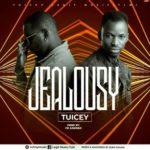"[Song] Tuicey – ""Jealousy"" (Prod By Yb Gabana)"
