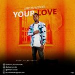 """[Song] African Wonder – """"Your Love"""""""