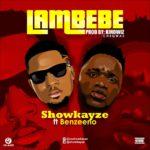 Song Showkayze 8211 8220Lambebe8221 ft Benzeeno