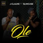 "[Video/Audio]J Clauxe –  ""Ole (Remix)"" f. Slimcase"