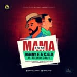 "[Song] Kenny E & Mr C.G.O – ""Mama"" ft. OC Spicy Jazzy"