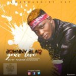 "[Song] Johnny Blaq – ""Your Love"""