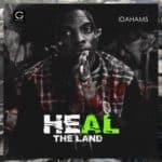 [Song] Idahams – Heal The Land
