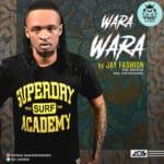 "[Song] Jay Fashion – ""Wara Wara"" 