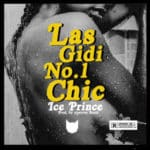 "[Song] Ice Prince – ""Las Gidi Number 1 Chick"" (Prod. By Austynobeatz)"