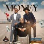 "[AUDIO/VIDEO] Murphy McCarthy – ""Money""  ft. Network & Clev"
