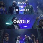 "[VIDEO] Moec  – ""Owole"" f. Slimcase"