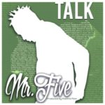 "[Song] Mr. Five – ""Talk"""