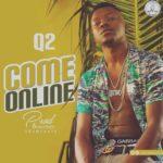 "[Song] Q2 – ""Come Online"" | @bornstarq2"