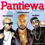 Song Lord Of Ajasa 8211 8220Pantiewa8221 ft Reminisce 038 Oladips