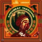 DJ Kentalky– Afrobeat Takeover Mix