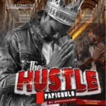 "[Song] Papichulo – ""The Hustle"""