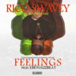 "[Song] Rico Swavey – ""Feelings"" (Boo'd Up Cover)"