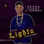 "[Song] Tezzy x Alvan Brown – ""Lighta"""