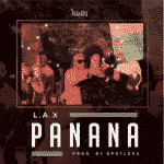 "[Lyrics] L.A.X – ""Panana"""