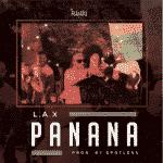 """[Lyrics] L.A.X – """"Panana"""""""