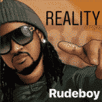 "[Song] Rudeboy – ""Reality"""