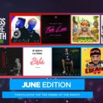 Top 10 Nigerian Songs For The Month – June 2018 Edition