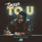 "[Song] Timaya – ""To U"""