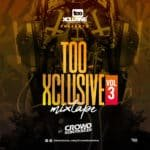 TooXclusive Mix Vol. 3 Hosted By DJ Crowd Kontroller