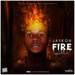 "[Video] Jaykon – ""Fire"""