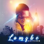 "[Song] Ajetycoon – ""Lamgbe"""