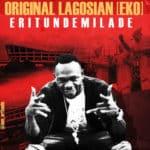 """[Song] Eritundemilade – """"Original Lagosian"""" (Eko)"""