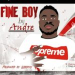 [Song] Andre – Fine Boy (Prod by Lorrd Sky)