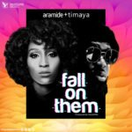 "[Lyrics] Aramide – ""Fall On Them"" ft. Timaya"