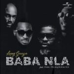"[Song] Larry Gaaga – ""Baba Nla"" ft. Burna Boy, 2Baba & D'Banj"