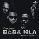"""[Lyrics] Larry Gaaga – """"Baba Nla"""" ft. Burna Boy, 2Baba & D'Banj"""